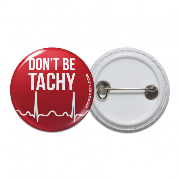 Don't Be Tachy Pinback Button