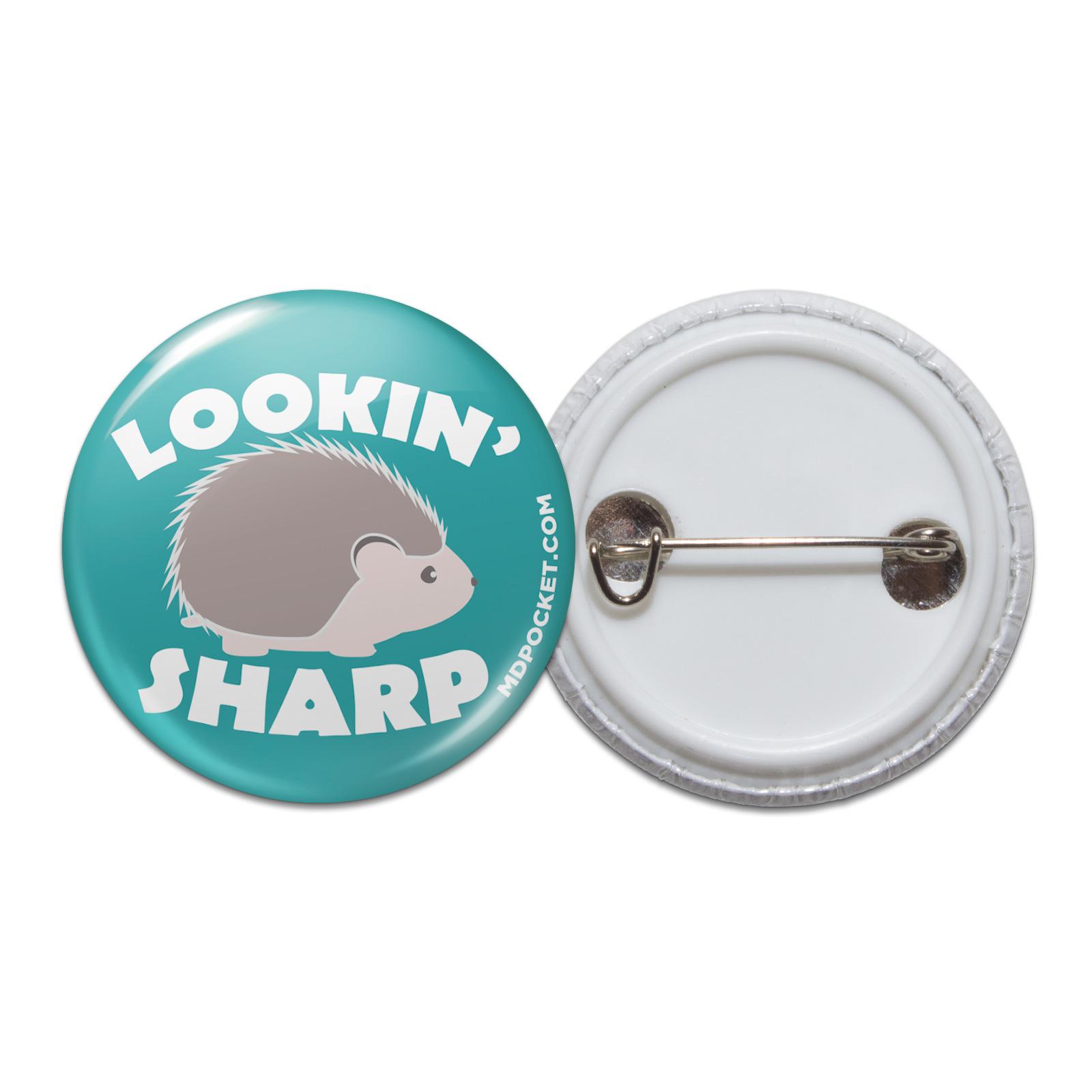 Lookin Sharp Pinback Button